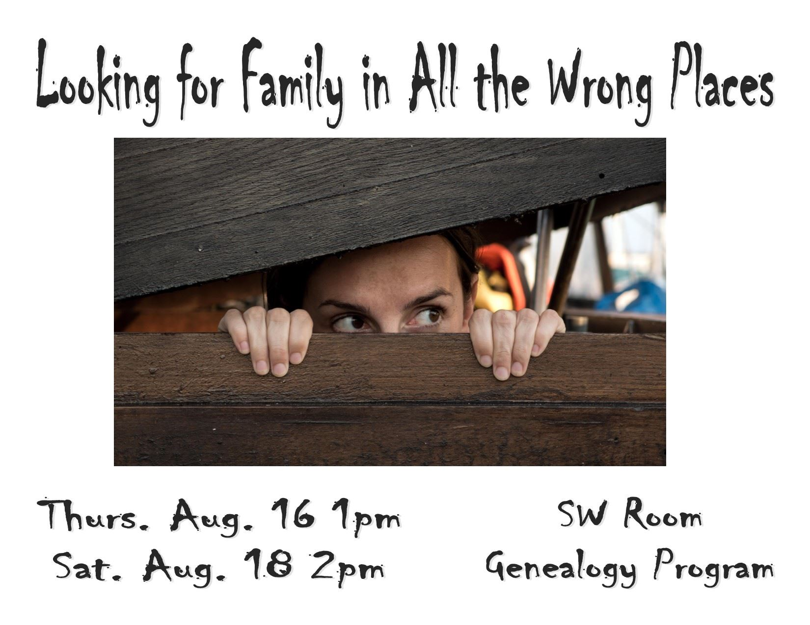 Genealogy program in August: Looking for Family in All the Wrong Places